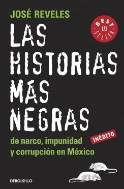 Las historias mas negras de narco, impunidad y corrupcion en Mexico