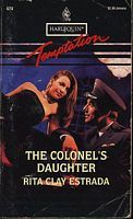 Colonel's Daughter (Harlequin Temptation, No 474)