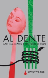 Al Dente: Madness, Beauty and the Food of Rome
