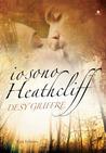 Io sono Heathcliff by Desy Giuffré