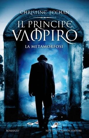 Il principe vampiro. La metamorfosi by Christine Feehan