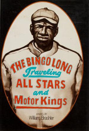 The Bingo Long Traveling All-Stars and Motor Kings by William Brashler