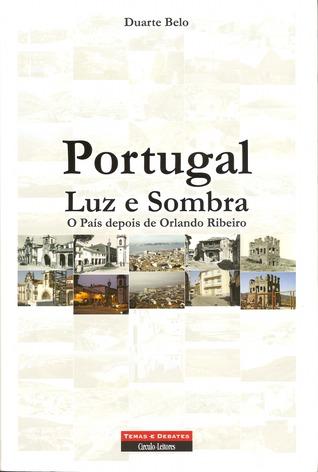 Portugal, Luz e Sombra: O País depois de Orlando Ribeiro