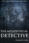 The Metaphysical Detective (Riga Hayworth #1)