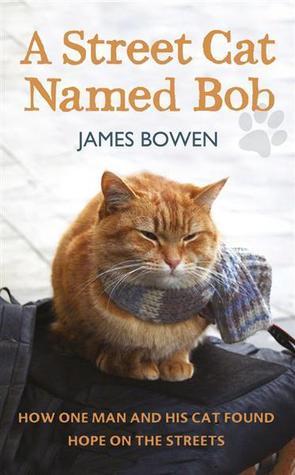 A Street Cat Named Bob by James Bowen