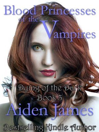 Blood Princess of the Vampires by Aiden James