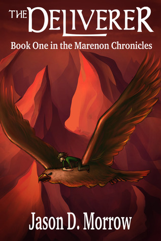 The Deliverer by Jason D. Morrow