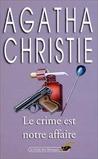 Le Crime Est Notre Affaire by Agatha Christie
