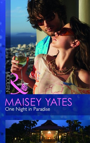 One Night in Paradise by Maisey Yates