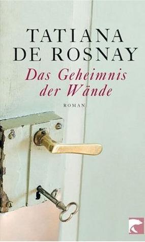 Das Geheimnis der Wände by Tatiana de Rosnay
