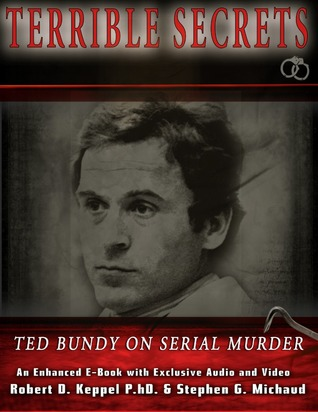 terrible secrets ted bundy on serial murder by robert d keppel 13391538