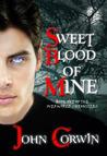 Sweet Blood of Mine by John Corwin