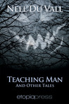 Teaching Man and Other Tales