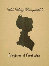 Miss Mary Pennynickle's Fairytales of Foreboding