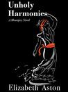 Unholy Harmonies (The Mountjoys Book 3)