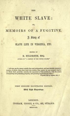 The White Slave: Or, Memoirs of a Fugitive. A Story of Slave Life in Virginia