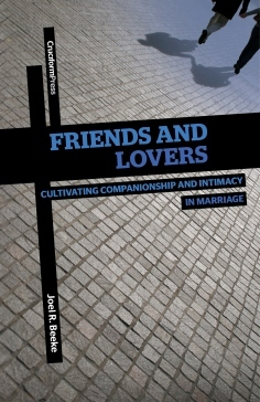 Friends and Lovers by Joel R. Beeke