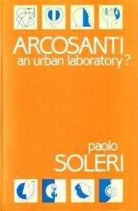 Arcosanti: An Urban Laboratory?