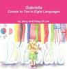 Gabriella Counts to Ten in Eight Languages (Gabriella Books, #3)
