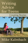 Writing Advice for Teens by Mike Kalmbach