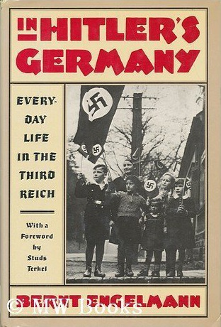 In Hitler's Germany by Bernt Engelmann