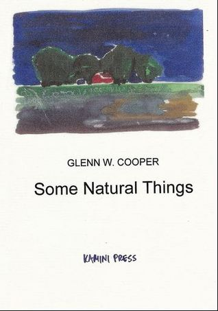 Some Natural Things by Glenn W. Cooper