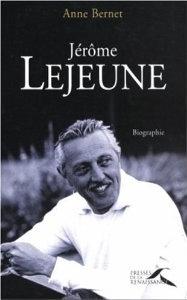 Jérôme Lejeune: Le Père De La Génétique Moderne