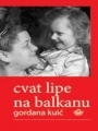 Cvat lipe na Balkanu by Gordana Kuić