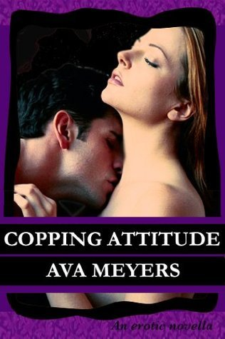 Copping Attitude by Ava Meyers
