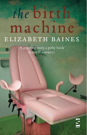 The Birth Machine by Elizabeth Baines