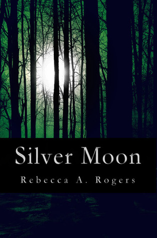 Silver Moon by Rebecca A. Rogers