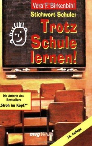 Stichwort Schule by Vera F. Birkenbihl
