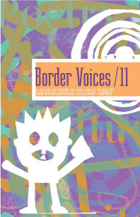 Border Voices / 11: A Book Of Poetry By San Diego Students And Internationally Acclaimed Writers
