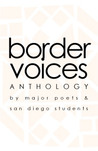 Border Voices: An Anthology by Major Poets and San Diego Students, Vol. 9