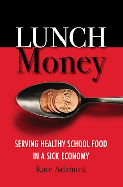 Lunch Money: Serving Healthy School Food in a Sick Economy