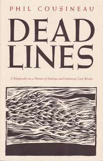 Deadlines: A Rhapsody on a Theme of Famous and Infamous Last Words