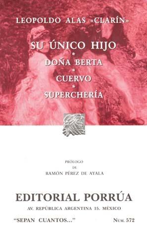 Su Único Hijo. Doña Berta. Cuervo. Superchería. (Sepan Cuantos, #572)