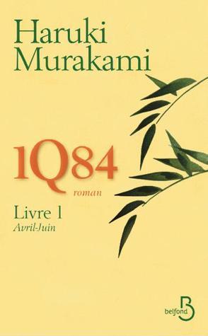 1Q84 : Livre 1 Avril-Juin