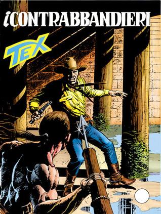 Tex n. 416: I contrabbandieri