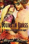 Bound in Brass (All Steamed Up, #2)