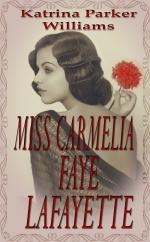 Miss Carmelia Faye Lafayette by Katrina Parker Williams