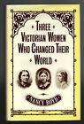 three-victorian-women-who-changed-their-world-josephine-butler-octavia-hill-florence-nightingale