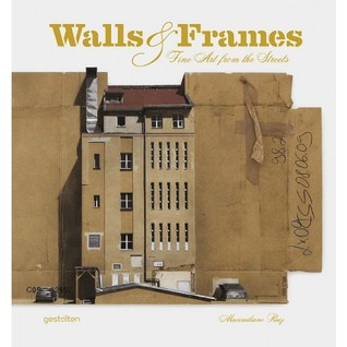 Walls & Frames: Fine Art from the Streets PDF Free download