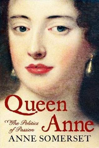 Queen Anne by Anne Somerset
