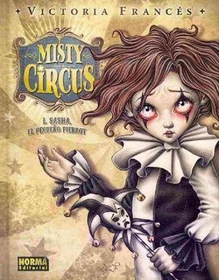 Misty Circus 1: Sasha, El Pequeño Pierrot (Misty Circus, #1)