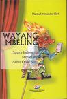 Wayang Mbeling: Sastra Indonesia Menjelang Akhir Orde Baru