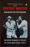 Parables for the Theatre: Two Plays