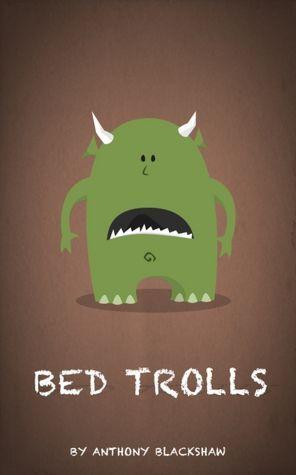 Bed Trolls by Anthony Blackshaw