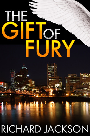 The Gift of Fury by Richard  Jackson