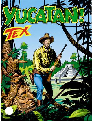Tex n. 426: Yucatan!